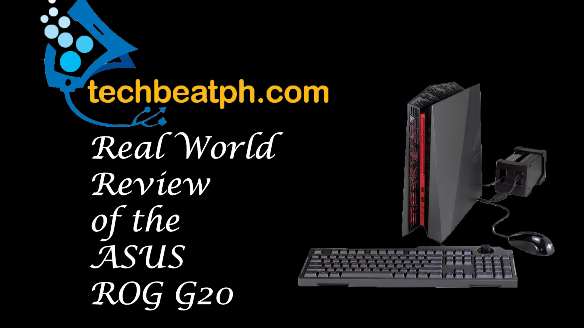 Techbeatph.com Reviews: ASUS ROG G20