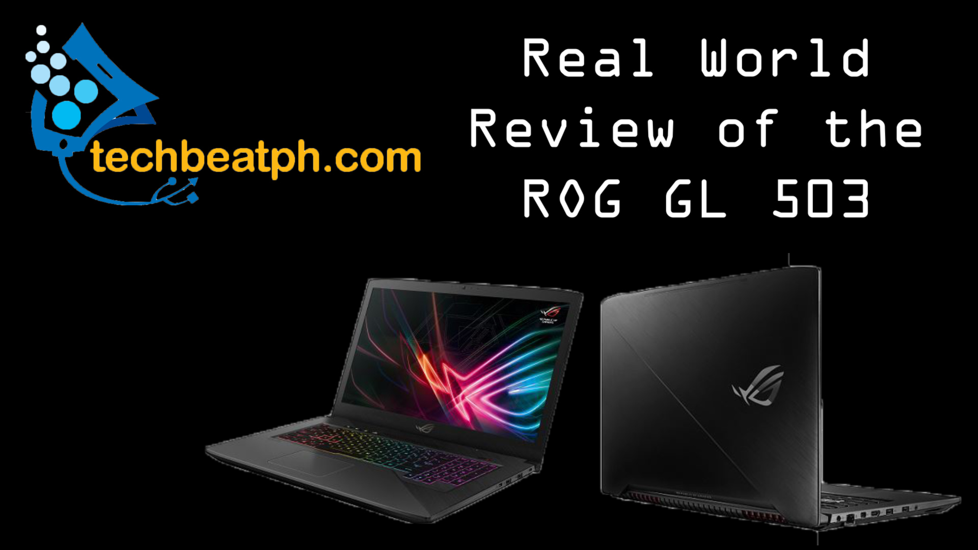 Techbeatph Reviews Asus ROG GL503 Strix Laptop