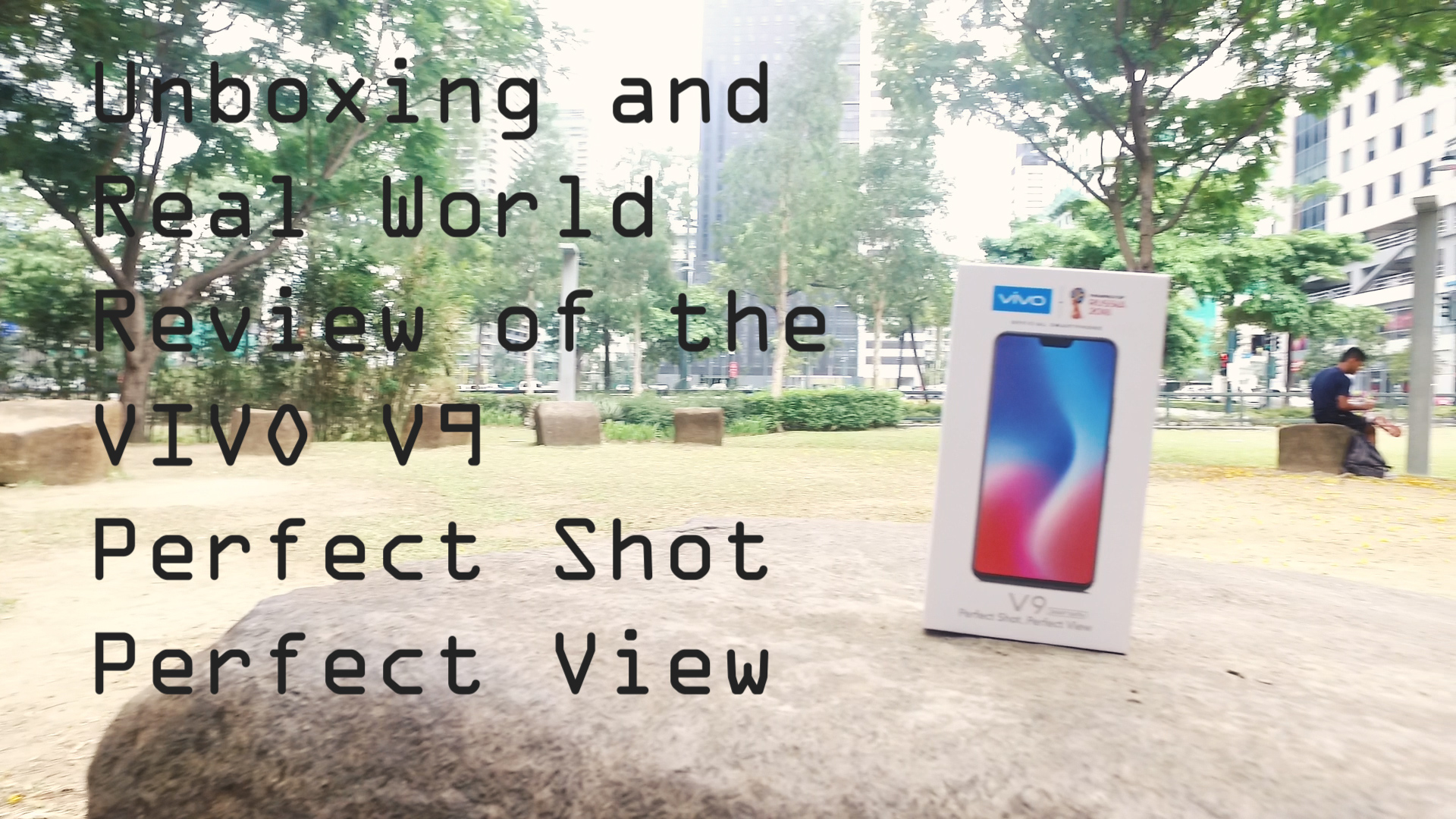 Unboxing and Real Worl Review of the Vivo V9