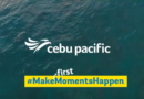 Enjoy life's first experiences Cebu Pacific's Campaign
