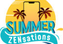 READY FOR A ZENSATIONAL SUMMER EXPERIENCE